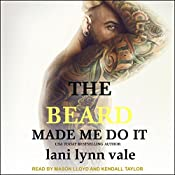 The Beard Made Me Do It: Dixie Warden Rejects MC Series, Book 5 | Lani Lynn Vale