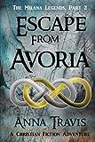 Escape From Avoria: A Christian Fiction Adventure (The Milana Legends) (Volume 2)