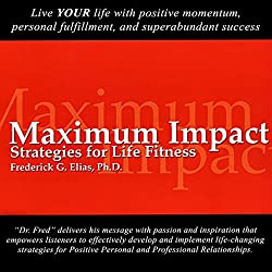 Maximum Impact: Strategies for Life Fitness