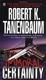 img - for Immoral Certainty (Signet) by Tanenbaum, Robert K.(April 7, 1992) Mass Market Paperback book / textbook / text book