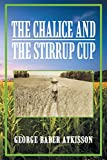 img - for The Chalice and the Stirrup Cup book / textbook / text book