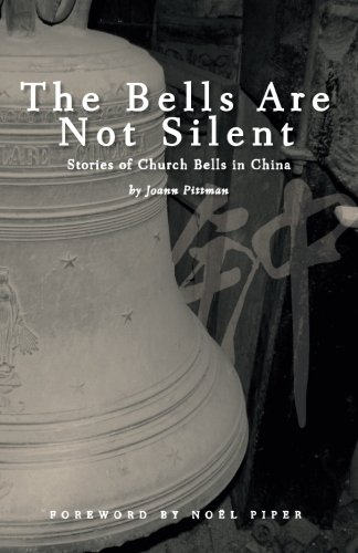 The Bells Are Not Silent: Stories of Church Bells in China