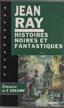 Histoires noires et fantastiques par Ray