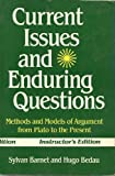 Current Issues and Enduring Questions, Sylvan Barnet and Hugo Adam Bedau, 0312003803