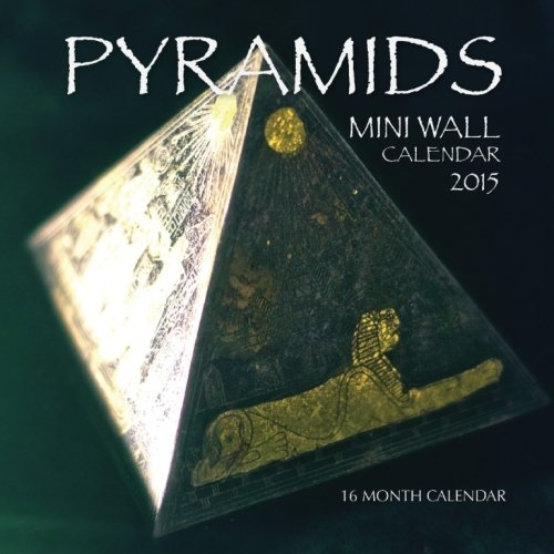 Pyramids Mini Wall Calendar 2015: 16 Month Calendar PDF