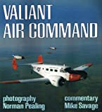 Valiant Air Command, Savage, Mike and Pealing, Norman, 0850459540