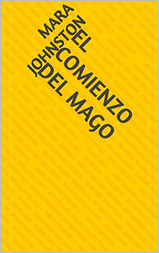 El Comienzo del Mago (Spanish Edition) by [Johnston, Mara]
