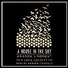 A House in the Sky: A Memoir Hörbuch von Amanda Lindhout, Sara Corbett Gesprochen von: Amanda Lindhout