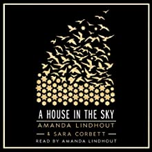 A House in the Sky: A Memoir Audiobook by Amanda Lindhout, Sara Corbett Narrated by Amanda Lindhout