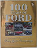 100 Years Of Ford: A Centennial Celebration Of The Ford Motor Company
