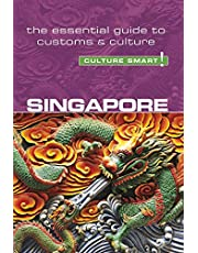 Singapore - Culture Smart!: The Essential Guide to Customs & Culture