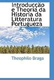 Introduccao E Theoria Da Historia Da Litteratura Portuguez, Theophilo Braga, 0559155360