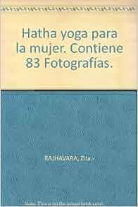 Hatha yoga para la mujer. Contiene 83 Fotografías.: Amazon.com: Books