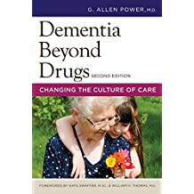 Dementia Beyond Drugs, Second Edition: Changing the Culture of Care