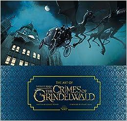 The Art Of Fantastic Beasts: The Crimes Of Grindelwald por Dermot Power epub