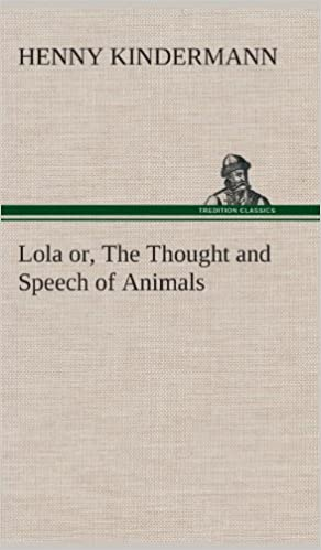 Amazon com: Lola or, The Thought and Speech of Animals