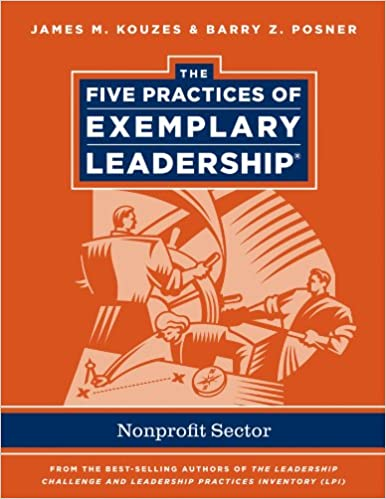 The Five Practices of Exemplary Leadership: Nursing (J-B Leadership Challenge: Kouzes/Posner)