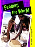 Feeding the World, Sarah Levete, 1432924060