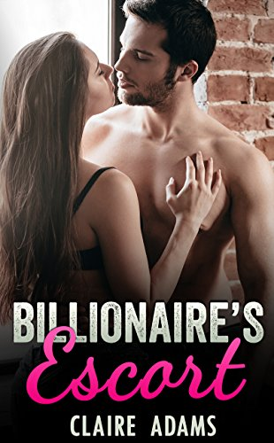 Billionaire's Escort (An Alpha Billionaire Romance Love Story) cover