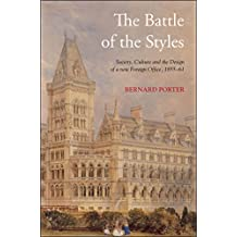 The Battle of the Styles: Society, Culture and the Design of a New Foreign Office, 1855-1861
