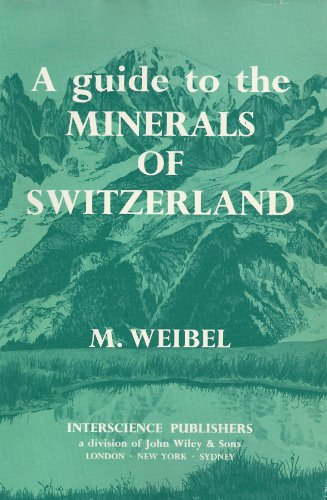 A Guide to the Minerals of Switzerland