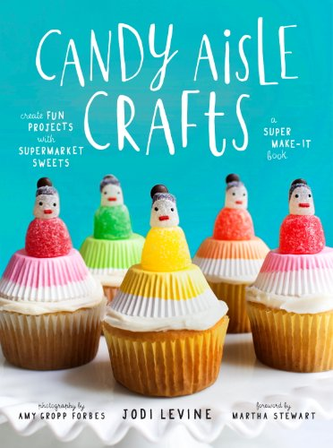 Candy Aisle Crafts: Create Fun Projects with Supermarket Sweets -