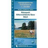 Naturpark Uckermärkische Seen West: Topographische Freizeitkarte 1:50000 (Topographische Freizeitkarten 1:50000, Land Brandenburg / Für Wanderungen, Rad- und Bootsfahrten, Band 27)