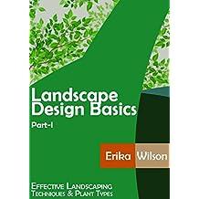 LANDSCAPE DESIGN BASICS (Part-I): Effective Landscaping Techniques and Plant Types