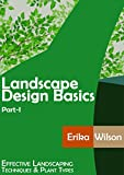 LANDSCAPE DESIGN BASICS (Part-I): Effective Landscaping Techniques and Plant Types