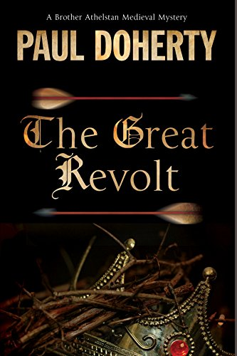 The Great Revolt: A mystery set in Medieval London (A Brother Athelstan Medieval Mystery Book 16) -