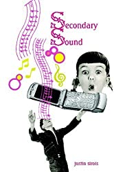 Secondary Sound by Sirois, Justin (2008) Paperback