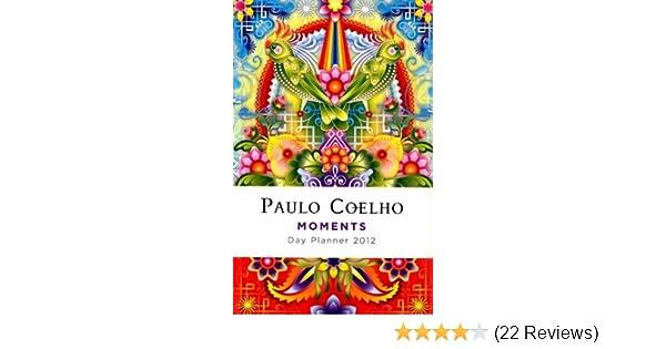Paulo Coelho Moments 2012 Day Planner by Paulo Coelho (2011 ...