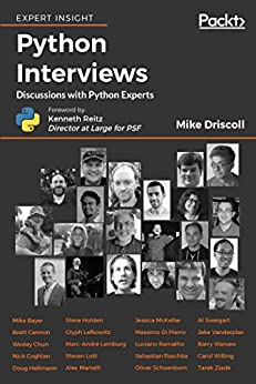 Python Interviews: Discussions with Python Experts by [Driscoll, Michael]
