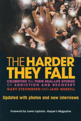 The Harder They Fall: Celebrities Tell Their Real-Life Stories of Addiction and Recovery pdf epub