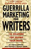Guerrilla Marketing for Writers, Jay Conrad Levinson and Michael Larsen, 089879983X