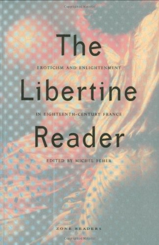 The Libertine Reader: Eroticism and Enlightenment in Eighteenth-Century France by Zone Books