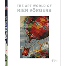 The Art World of Rien Vorgers (Bibliophile Edition of Rien Vorgers)