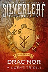 Drac'nor (The Silverleaf Chronicles Book 5)