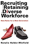 Recruiting and retaining a Diverse Workforce, Natalie Holder-Winfield, 0912301805