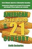 American Gold Rush in the Twenty-First Century: Corn Ethanol: America's Alternative Gasoline