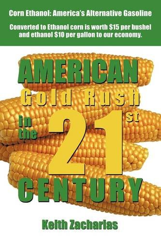 Download American Gold Rush in the Twenty-First Century: Corn Ethanol: America's Alternative Gasoline ebook