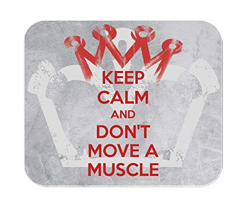 Makoroni - Keep Calm and Don't Move A Muscle - Non-Slip Rubber Mousepad, Gaming Office Mousepad