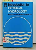 Introduction to Physical Hydrology, Chorley, 0416688101