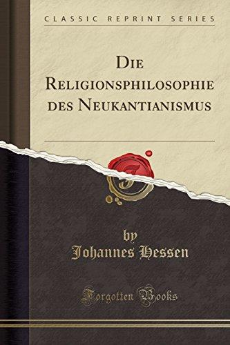 Die Religionsphilosophie des Neukantianismus (Classic Reprint)