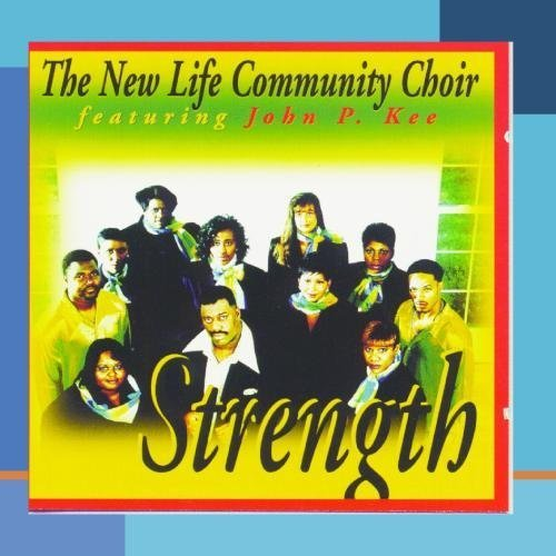 Strength by The New Life Community Choir Featuring John P. Kee (2011) Audio CD