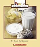 img - for Dairy (Rookie Read-About Health (Paperback)) by Susan Derkazarian (2006-03-01) book / textbook / text book