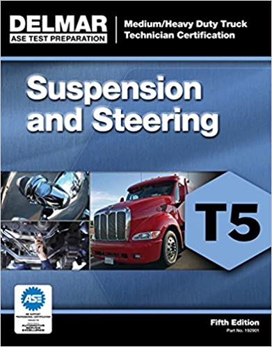 ASE Test Preparation - T5 Suspension and Steering (ASE Test Preparation: Medium/Heavy Duty Truck Technician Certification)