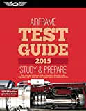 """Airframe Test Guide 2015: The """"Fast-Track"""" to Study for and Pass the Aviation Maintenance Technician Knowledge Exam (Fast-Track Test Guides)"""