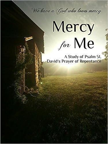 Amazon mp3 lädt Hörbücher herunter Mercy for Me: A Study of Psalm 51, David's Prayer of Repentance B014MTUJ8M auf Deutsch RTF