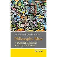 Philosophy Bites: 25 Philosophen sprechen über 25 große Themen (Reclam Taschenbuch)